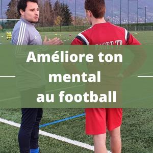 Améliore ton mental au football